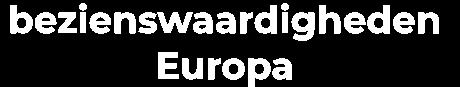 Bezienswaardigheden Europa